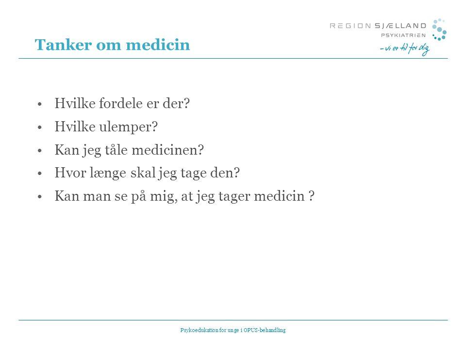 Tanker om medicin •Hvilke fordele er der.•Hvilke ulemper.