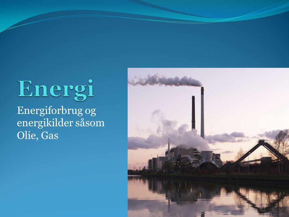Energiforbrug og energikilder såsom Olie, Gas