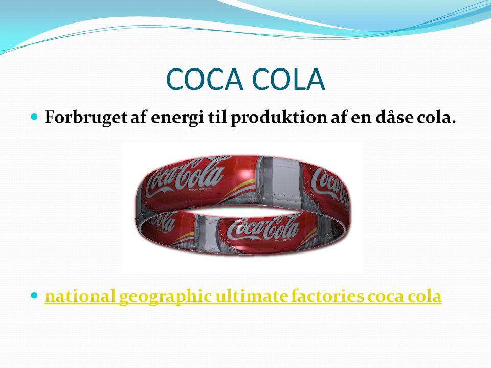 COCA COLA  Forbruget af energi til produktion af en dåse cola.  national geographic ultimate factories coca cola national geographic ultimate factor