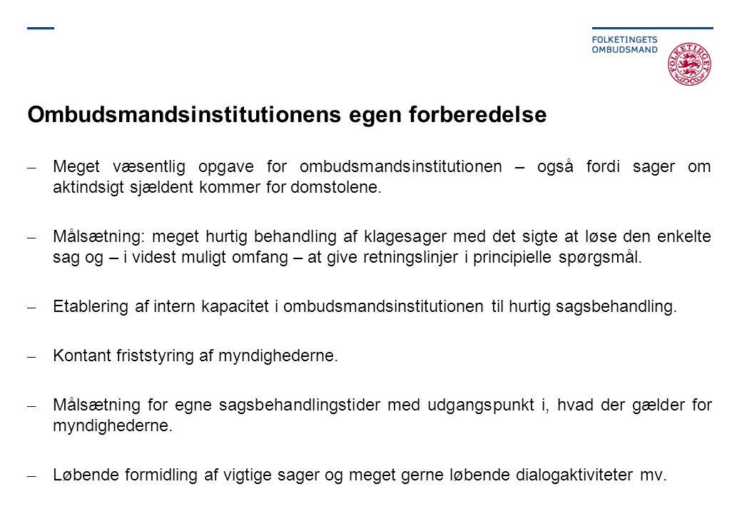 Ombudsmandsinstitutionens egen forberedelse –Meget væsentlig opgave for ombudsmandsinstitutionen – også fordi sager om aktindsigt sjældent kommer for domstolene.