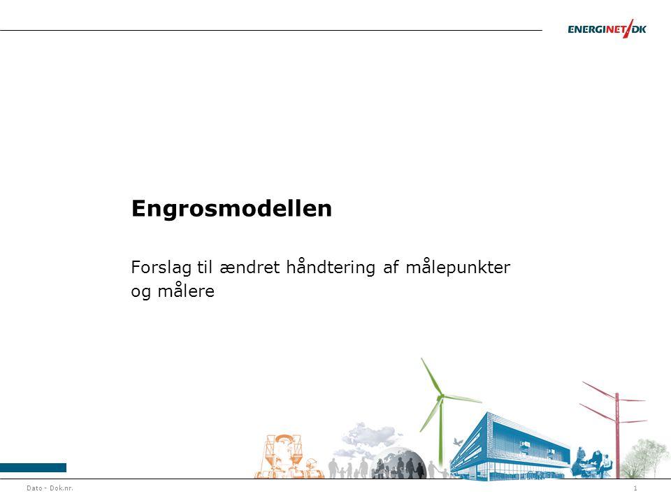 Dato - Dok.nr.1 Engrosmodellen Forslag til ændret håndtering af målepunkter og målere