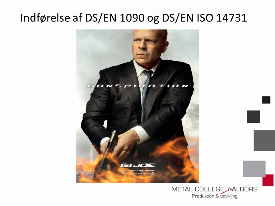 Indførelse af DS/EN 1090 og DS/EN ISO 14731
