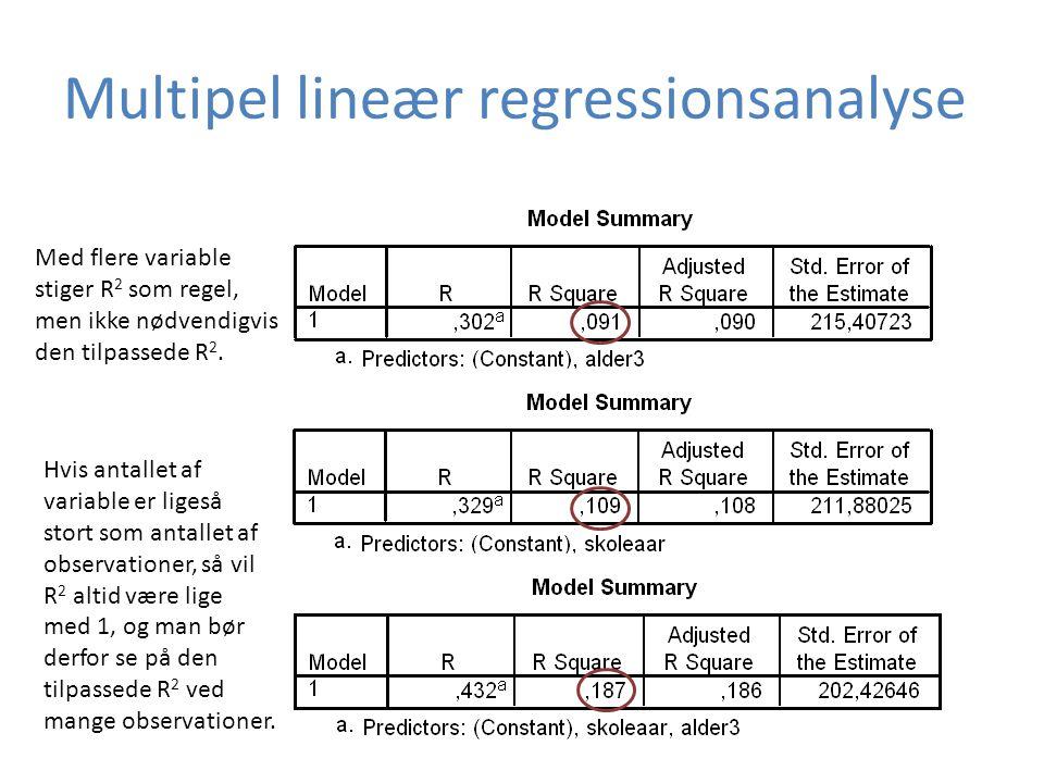 Med flere variable stiger R 2 som regel, men ikke nødvendigvis den tilpassede R 2.