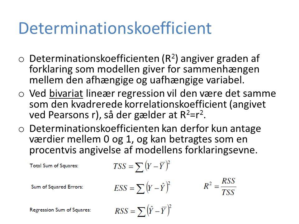 Determinationskoefficient o Determinationskoefficienten (R 2 ) angiver graden af forklaring som modellen giver for sammenhængen mellem den afhængige og uafhængige variabel.