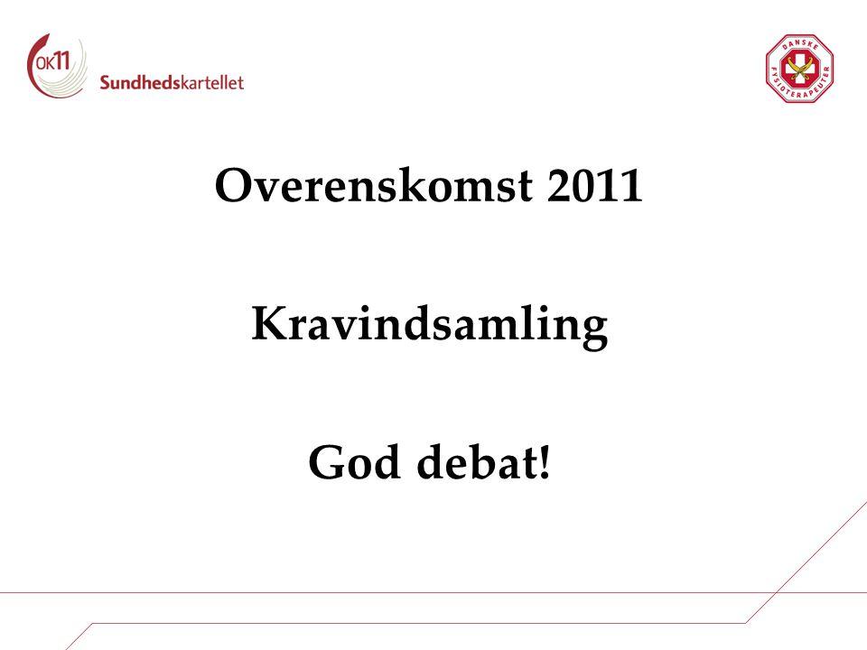 Overenskomst 2011 Kravindsamling God debat!