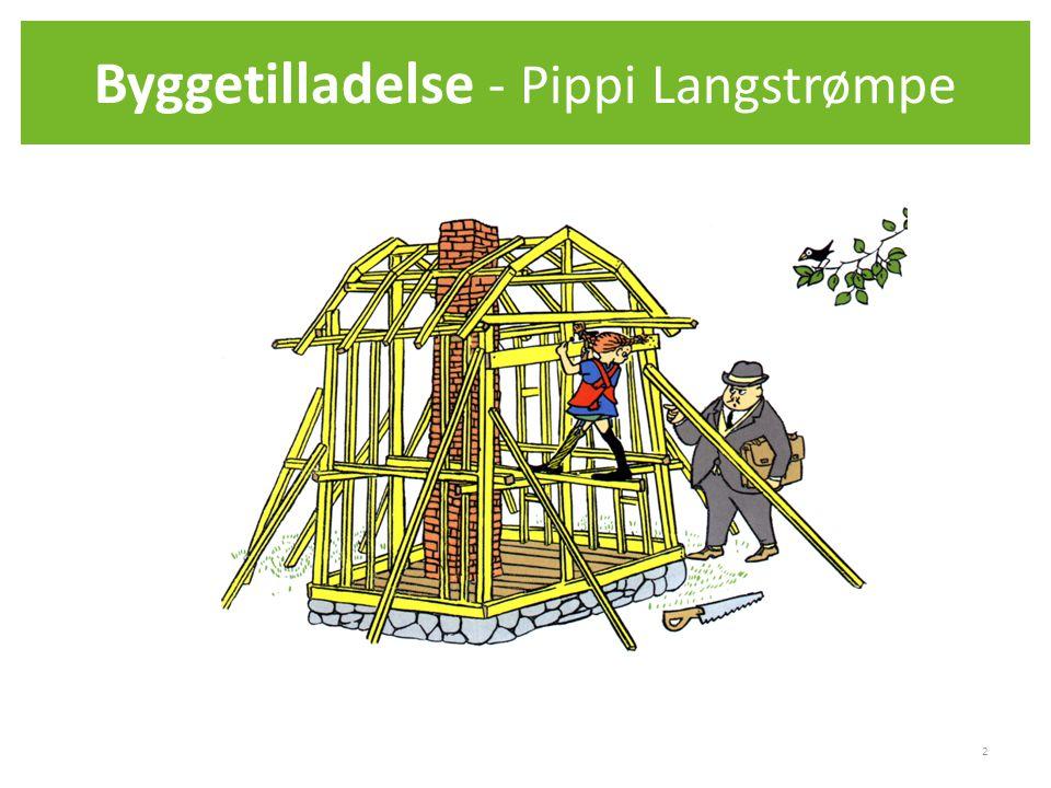 Byggetilladelse - Pippi Langstrømpe 2