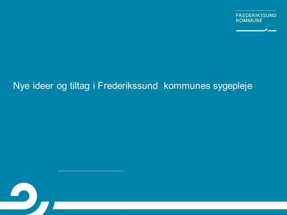 Nye ideer og tiltag i Frederikssund kommunes sygepleje
