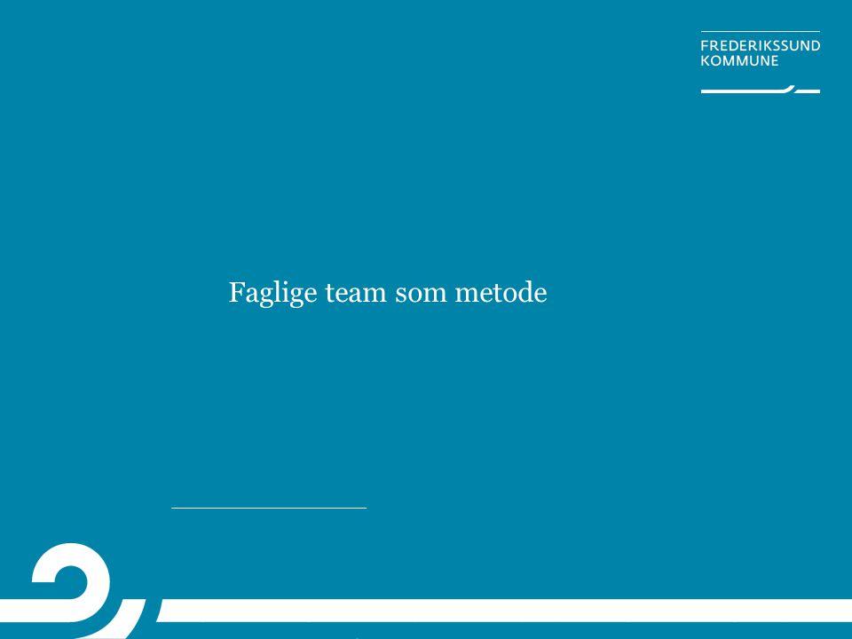 Faglige team som metode