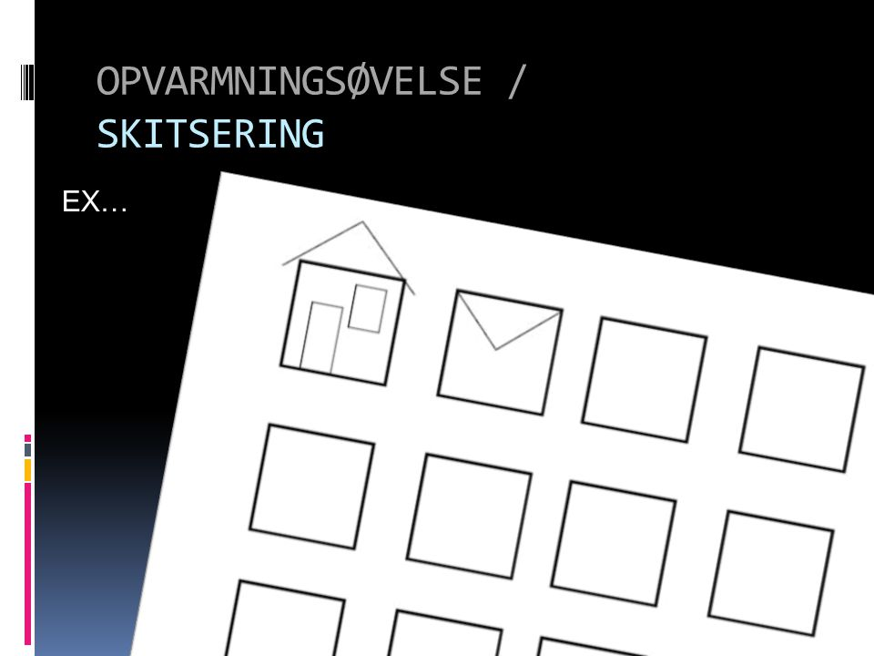 OPVARMNINGSØVELSE / SKITSERING EX…