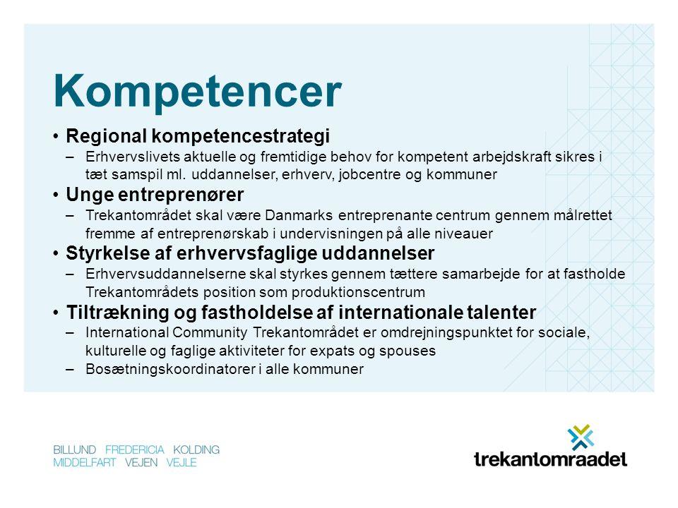 Kompetencer •Regional kompetencestrategi –Erhvervslivets aktuelle og fremtidige behov for kompetent arbejdskraft sikres i tæt samspil ml.