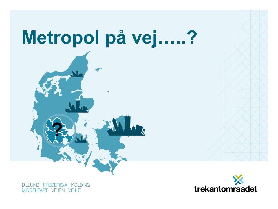 Metropol på vej…..