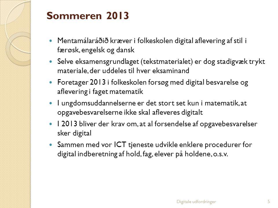 Sommeren 2013  Mentamálaráðið kræver i folkeskolen digital aflevering af stil i færøsk, engelsk og dansk  Selve eksamensgrundlaget (tekstmaterialet)