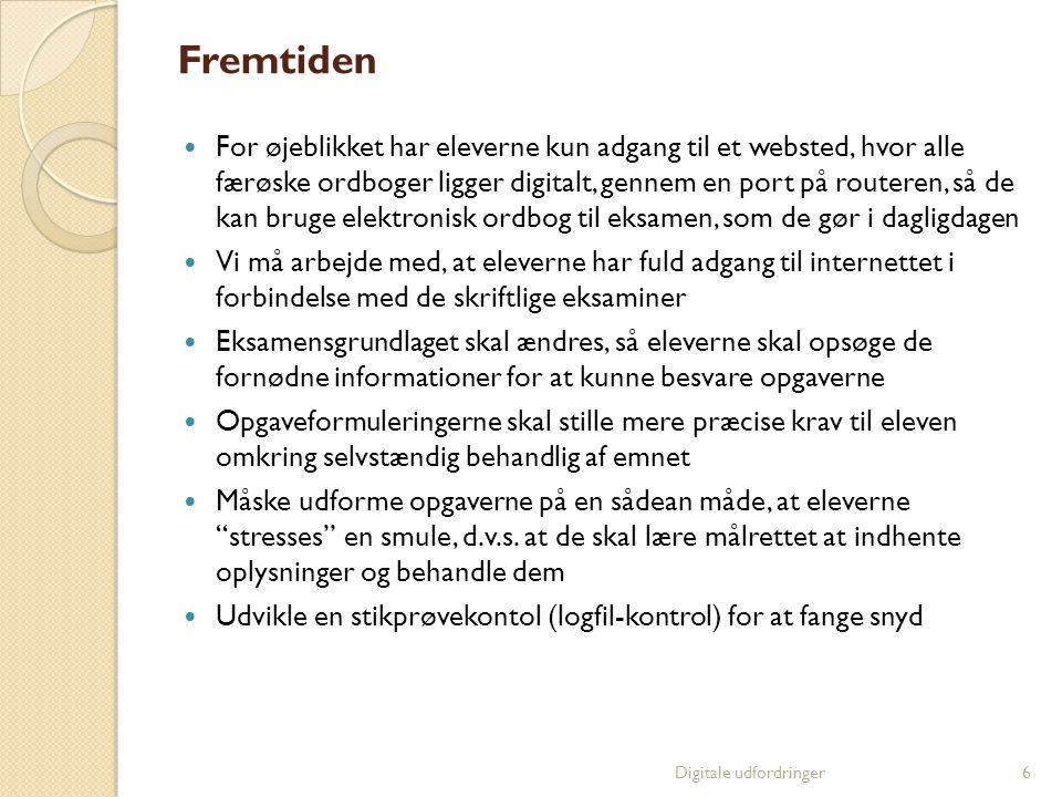 Fremtiden  For øjeblikket har eleverne kun adgang til et websted, hvor alle færøske ordboger ligger digitalt, gennem en port på routeren, så de kan b