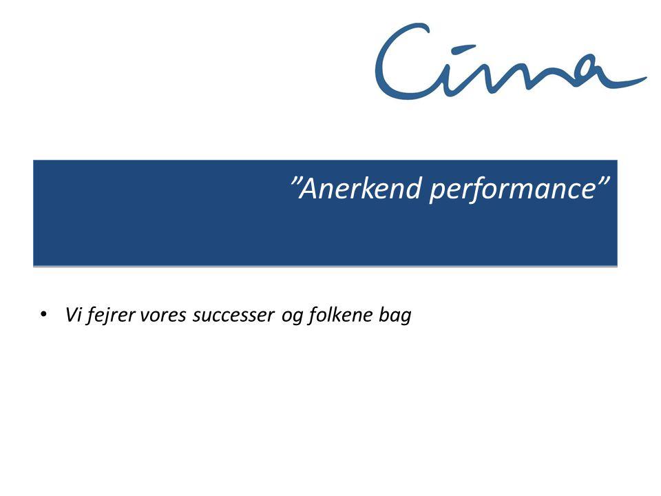 • Vi fejrer vores successer og folkene bag Anerkend performance