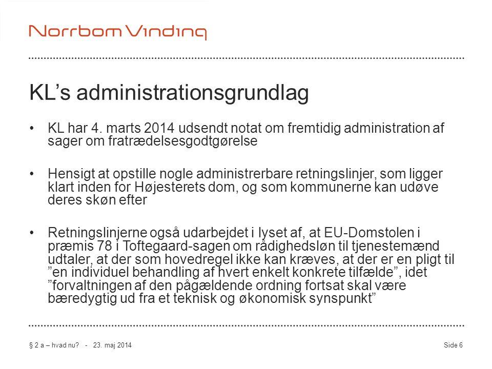 •KL har 4. marts 2014 udsendt notat om fremtidig administration af sager om fratrædelsesgodtgørelse •Hensigt at opstille nogle administrerbare retning