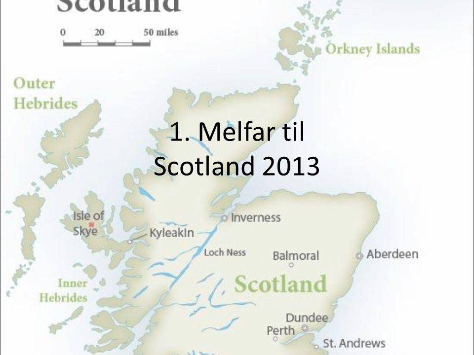 1. Melfar til Scotland 2013