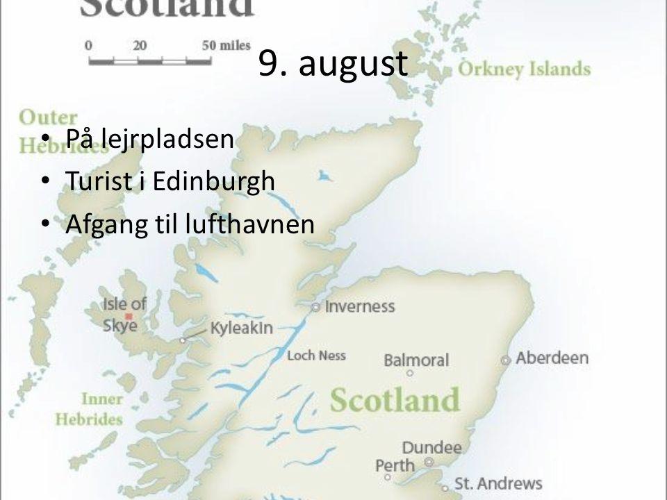 9. august • På lejrpladsen • Turist i Edinburgh • Afgang til lufthavnen