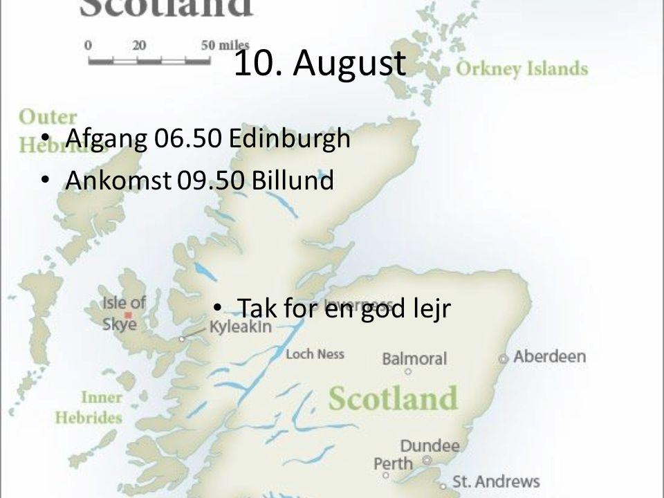10. August • Afgang 06.50 Edinburgh • Ankomst 09.50 Billund • Tak for en god lejr