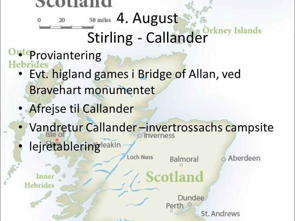 4. August Stirling - Callander • Proviantering • Evt.