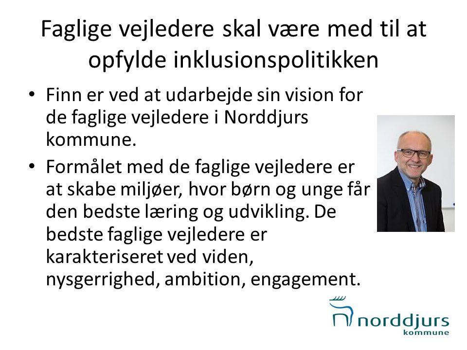Faglige vejledere skal være med til at opfylde inklusionspolitikken • Finn er ved at udarbejde sin vision for de faglige vejledere i Norddjurs kommune