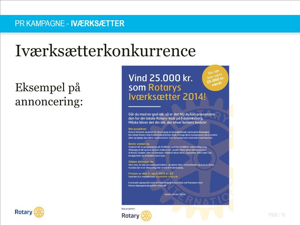 TITLE | 13 PR KAMPAGNE - IVÆRKSÆTTER Iværksætterkonkurrence Eksempel på annoncering: