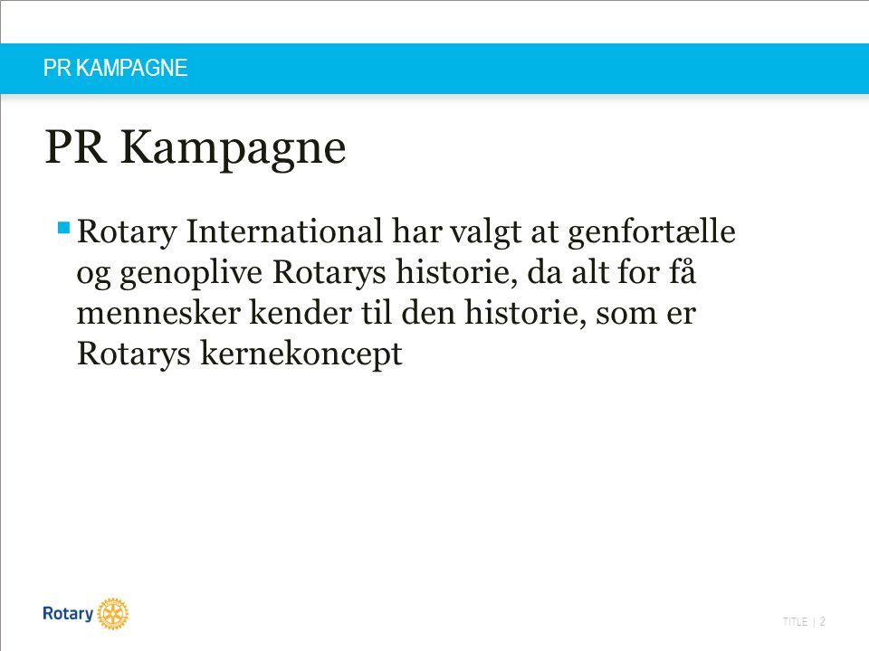 TITLE | 3 PR KAMPAGNE Baggrund for PR Kampagne.