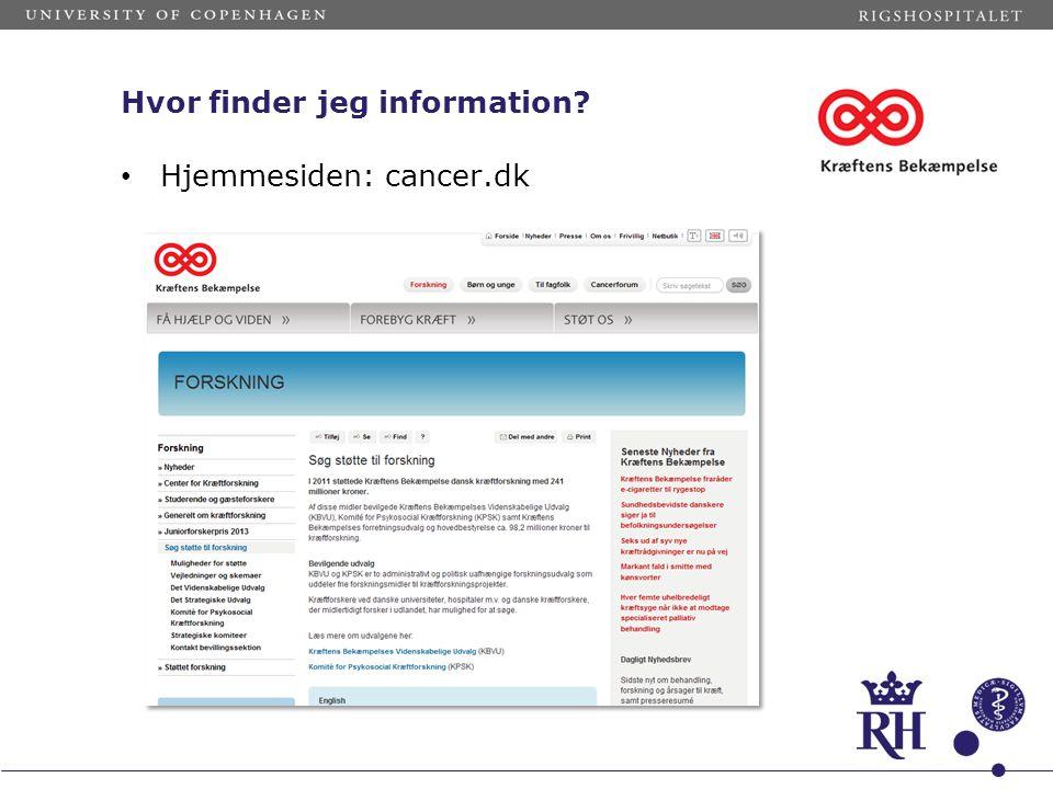 Hvor finder jeg information? • Hjemmesiden: cancer.dk