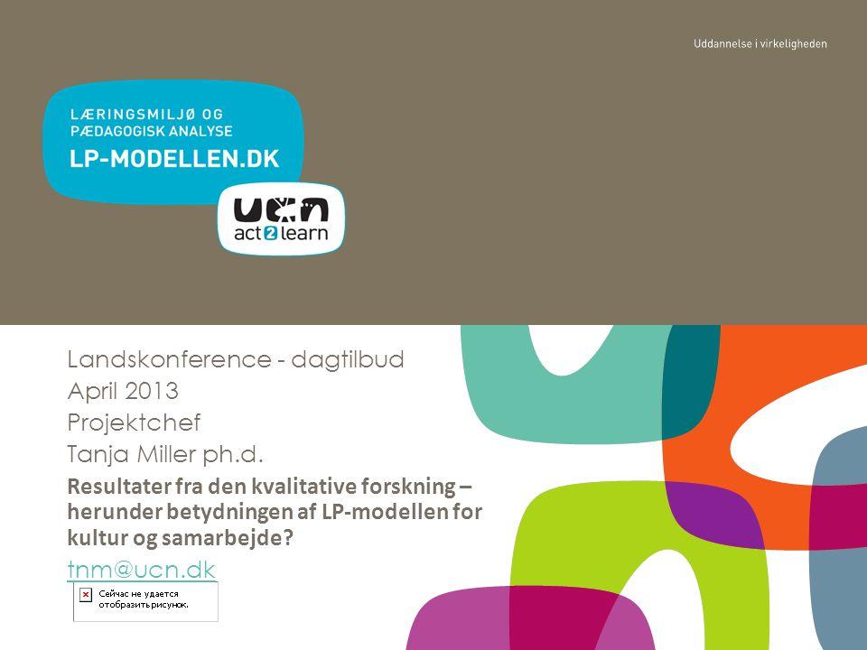 Landskonference - dagtilbud April 2013 Projektchef Tanja Miller ph.d.