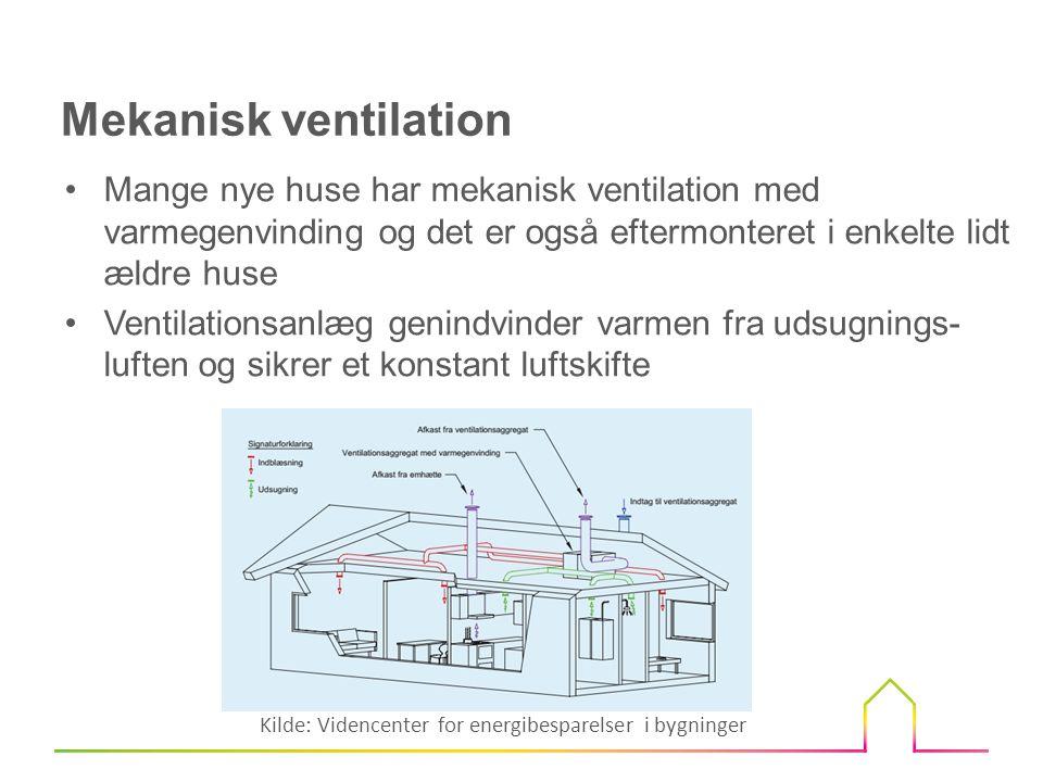 •Konstant udluftning året rundt •Varmegenvinding og filtrering •Luftmængden kan tilføres uden trækproblemer i opvarmningssæson •Luftmængden kan varieres Fordele ved mekanisk ventilation