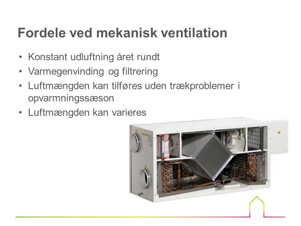 •El-forbrug til transport af luft •Kan give anledning til støjgener •Høje anlægsudgifter •Kræver viden at benytte anlægget rigtigt •Vedligeholdelse •Spalter under dørene – lydfølsom bolig Ulemper ved mekanisk ventilation