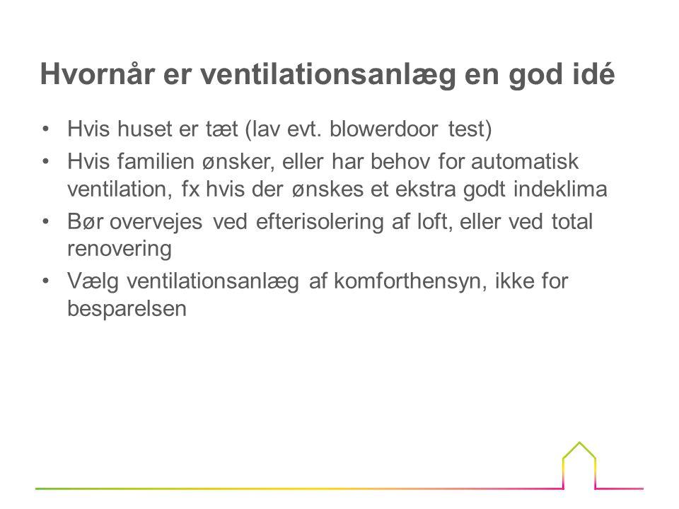 Ventilationskanaler I nogle huse, fx 1½ plans huse, kan det være svært at få plads til ventilationskanaler