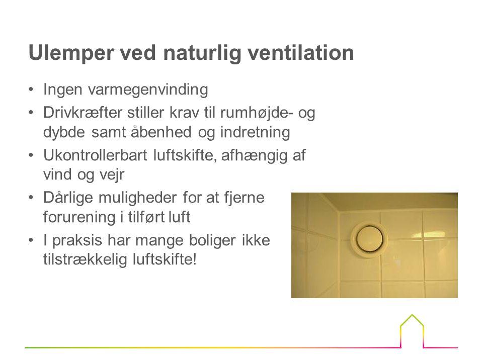 •Pas på ved vindues udskiftning, hvor vinduer/huset bliver mere tæt, at der stadig er tilstrækkelig ventilation i huset, fx med spalteventiler Husk ventiler ved vindues udskiftning