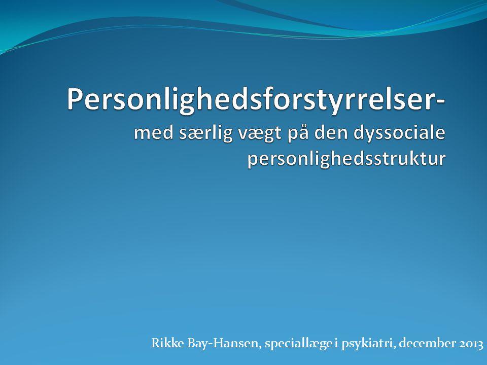 Rikke Bay-Hansen, speciallæge i psykiatri, december 2013