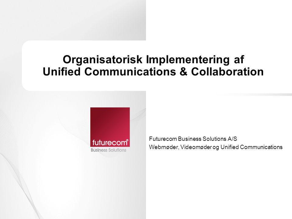 Agenda 8.30Kaffe og morgenbrød 09.00Værdien af Unified Communications & Collaboration og behovet for organisatorisk implementering Thomas V.