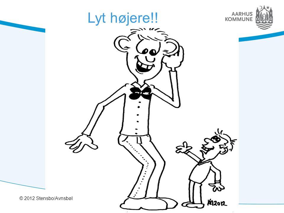 Lyt højere!! © 2012 Stensbo/Avnsbøl