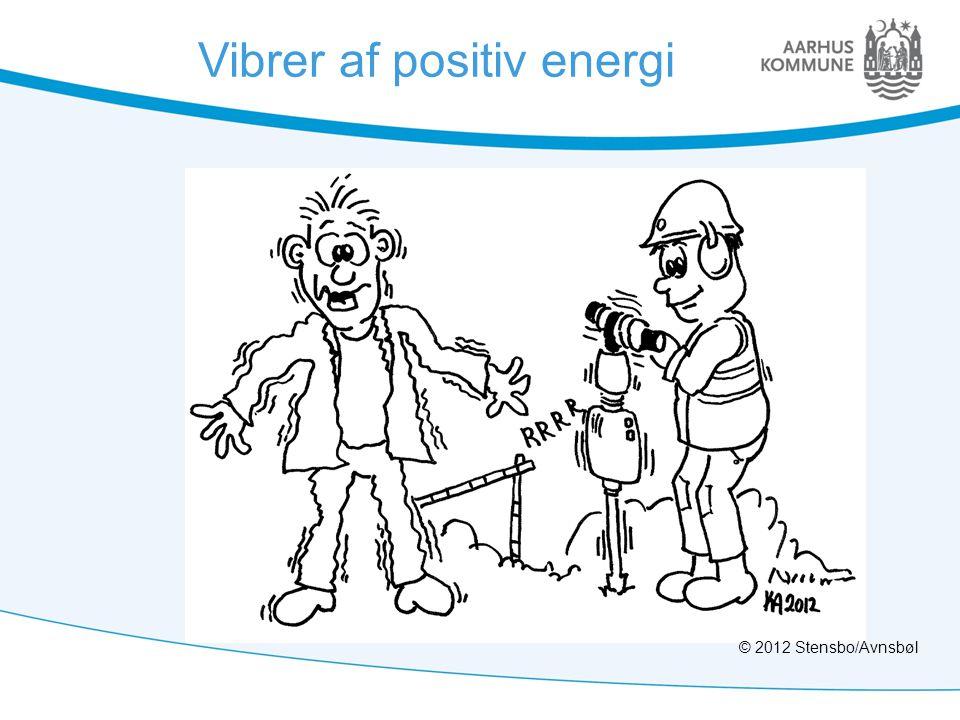 Vibrer af positiv energi © 2012 Stensbo/Avnsbøl