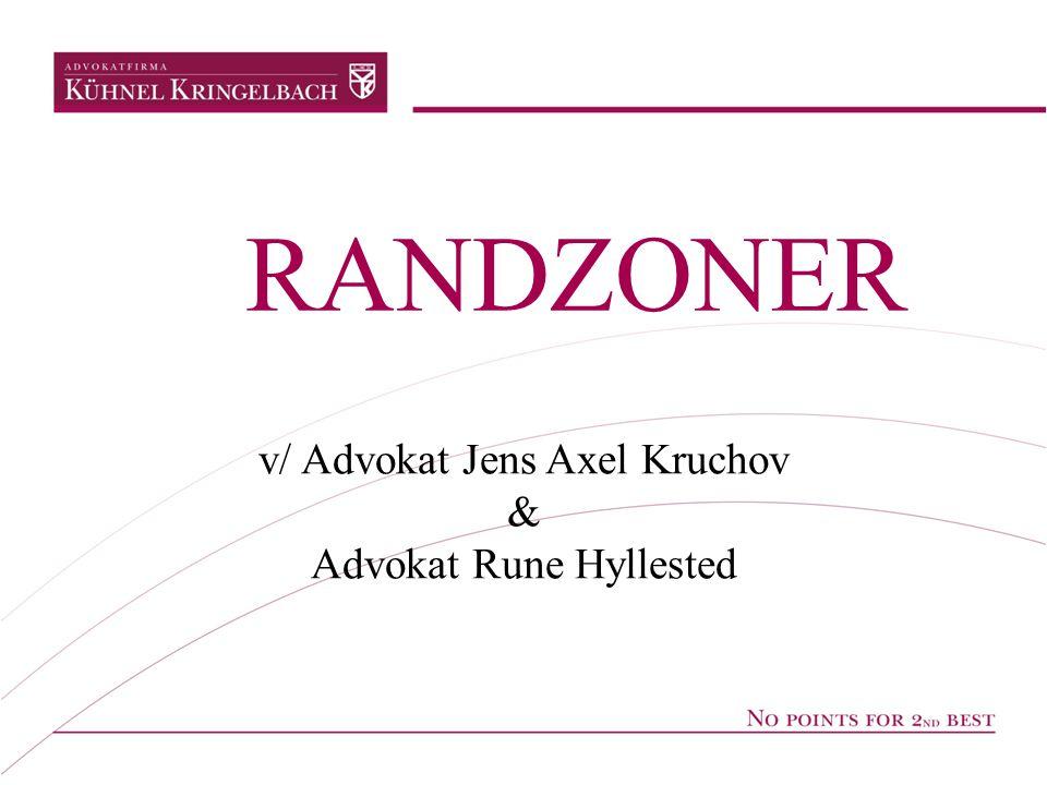 • Randzoneloven – lovgrundlag – Hvad er en randzone • Hvad er omfattet.