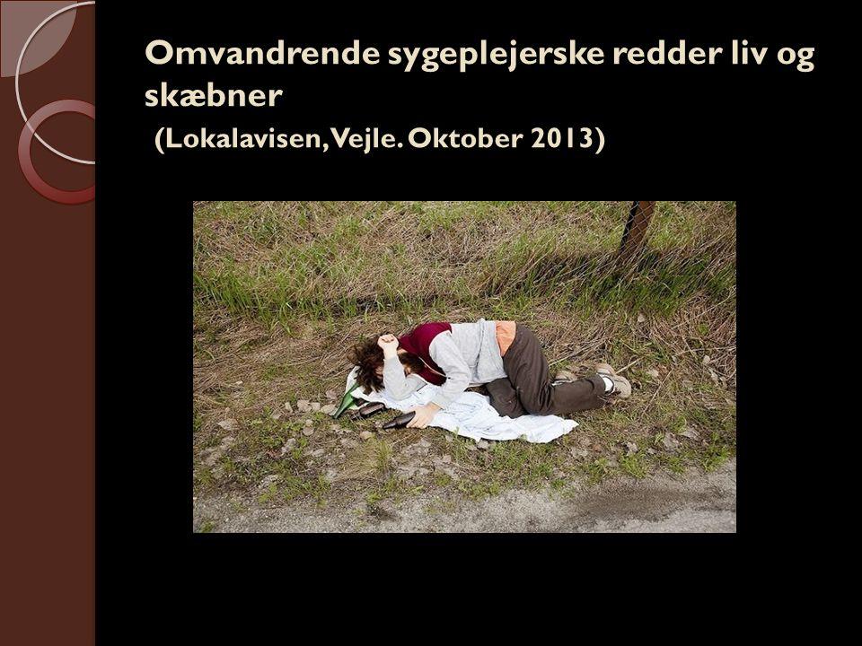 Omvandrende sygeplejerske redder liv og skæbner (Lokalavisen, Vejle. Oktober 2013)