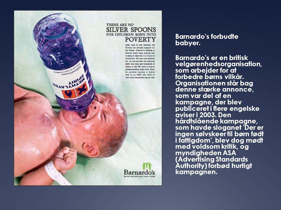 Barnardo's forbudte babyer. Barnardo's er en britisk velgørenhedsorganisation, som arbejder for at forbedre børns vilkår. Organisationen står bag denn