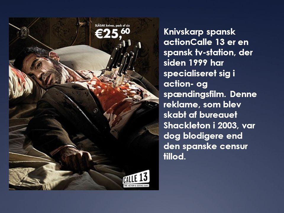 Knivskarp spansk actionCalle 13 er en spansk tv-station, der siden 1999 har specialiseret sig i action- og spændingsfilm. Denne reklame, som blev skab