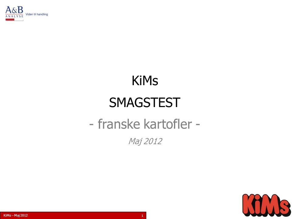 KiMs – Maj 2012 1 KiMs SMAGSTEST - franske kartofler - Maj 2012