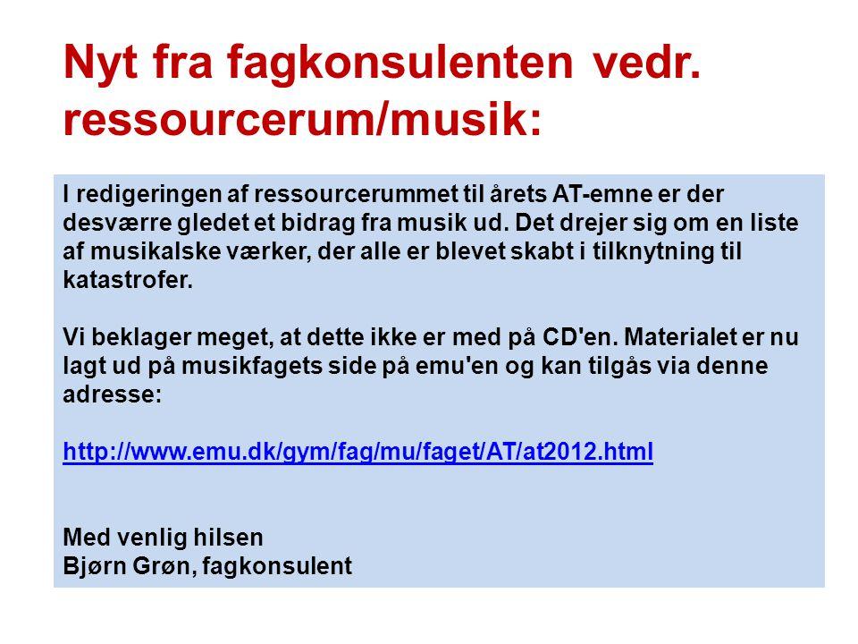 Nyt fra fagkonsulenten vedr. ressourcerum/musik: I redigeringen af ressourcerummet til årets AT-emne er der desværre gledet et bidrag fra musik ud. De