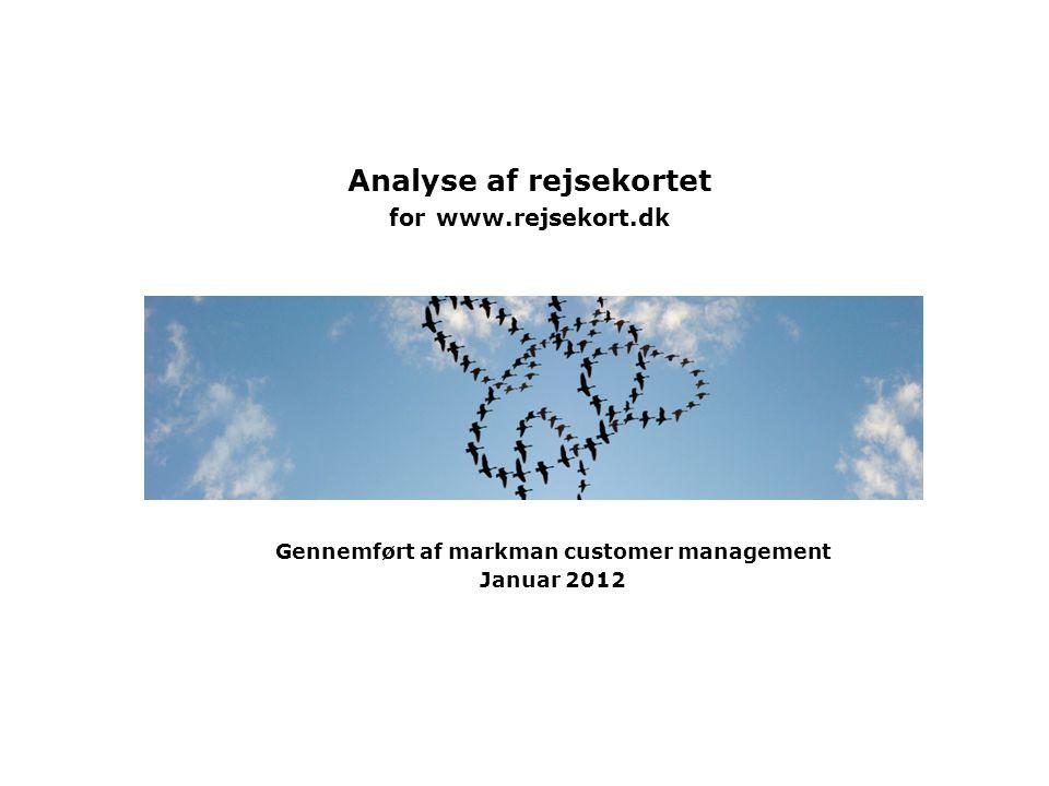Analyse af rejsekortet for www.rejsekort.dk Gennemført af markman customer management Januar 2012