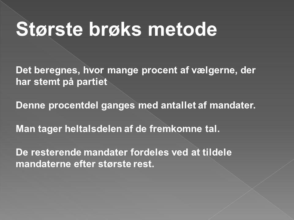 D Hondts metode Stemmetalllene for hvert parti deles med henholdsvis 1,2,3,4,5,....
