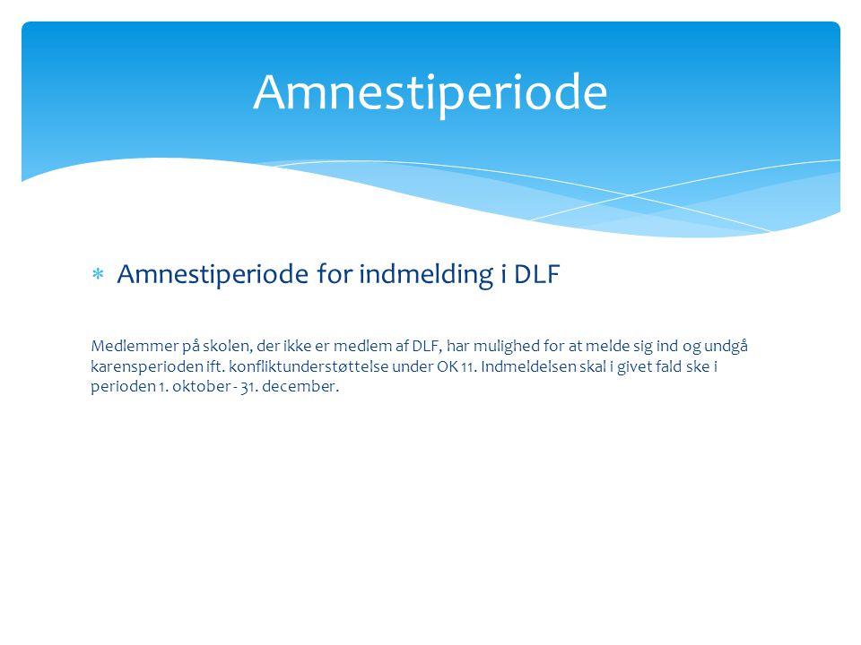  Amnestiperiode for indmelding i DLF Medlemmer på skolen, der ikke er medlem af DLF, har mulighed for at melde sig ind og undgå karensperioden ift.
