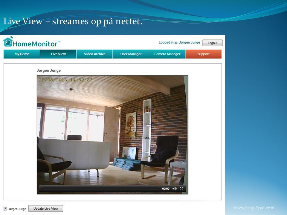 Live View – streames op på nettet. www.StopTyve.com