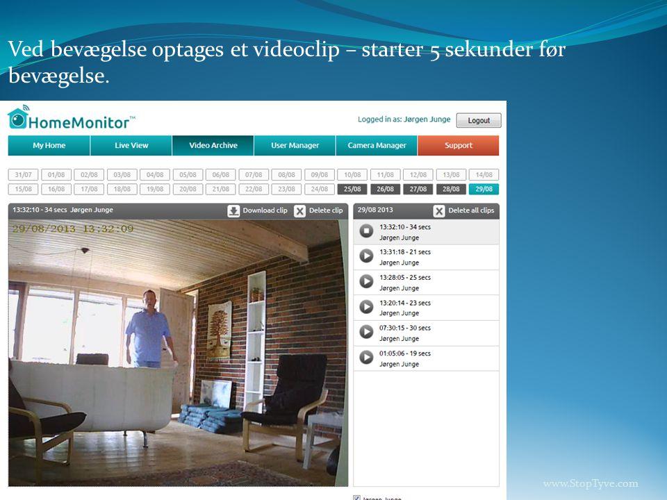 Ved bevægelse optages et videoclip – starter 5 sekunder før bevægelse. www.StopTyve.com