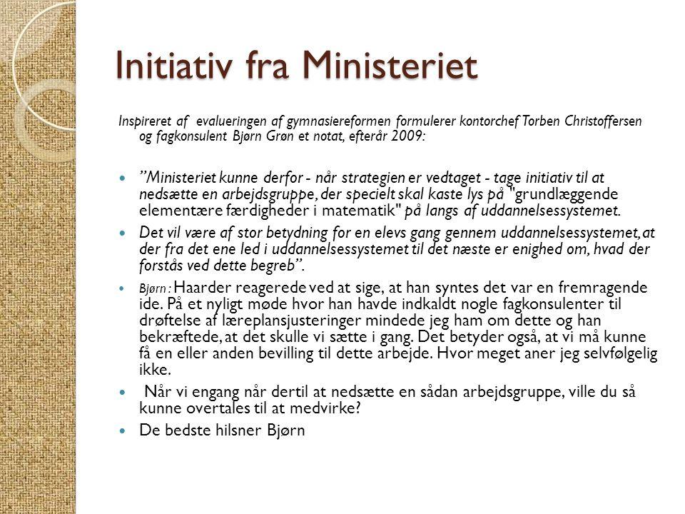 Initiativ fra Ministeriet Inspireret af evalueringen af gymnasiereformen formulerer kontorchef Torben Christoffersen og fagkonsulent Bjørn Grøn et not