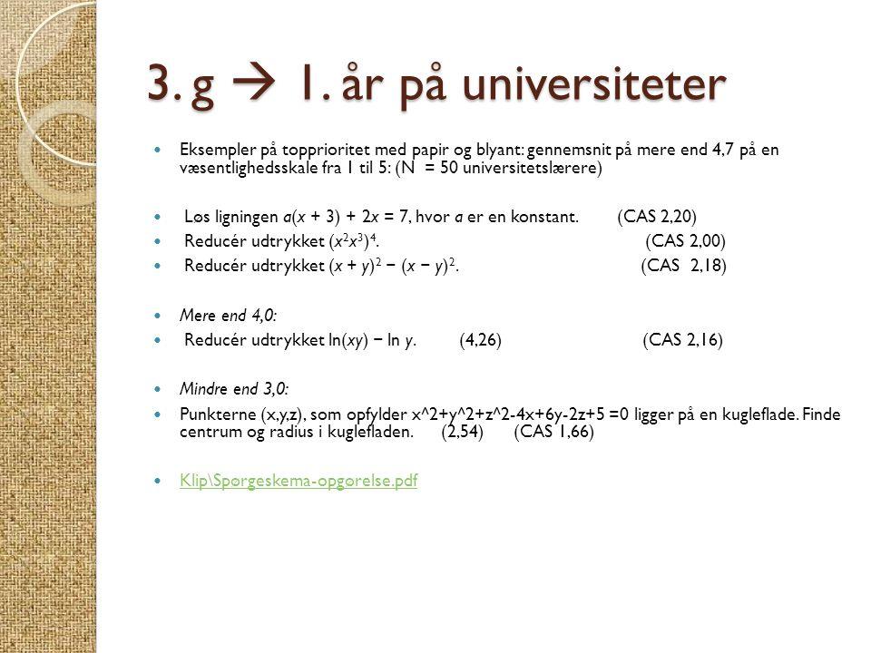 3. g  1. år på universiteter  Eksempler på topprioritet med papir og blyant: gennemsnit på mere end 4,7 på en væsentlighedsskale fra 1 til 5: (N = 5