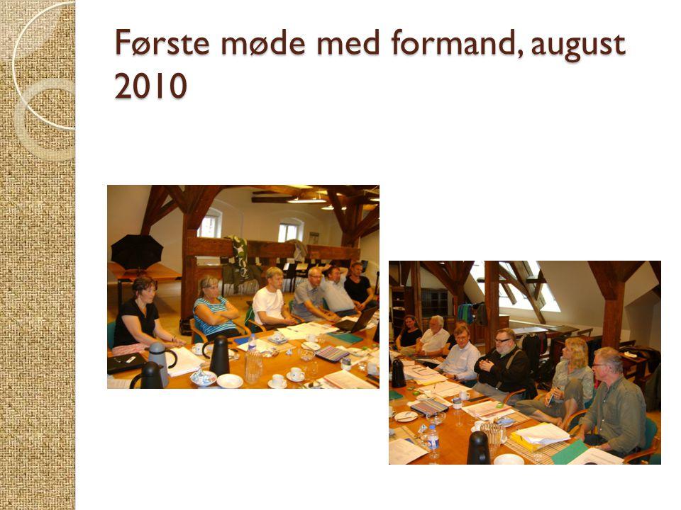Første møde med formand, august 2010